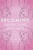 Becoming: Sex, Second Chances, and Figuring Out Who the Hell I am (Hardback)