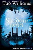 Shadowheart: Shadowmarch Book 4 - Shadowmarch (Paperback)
