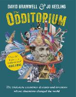 The Odditorium: The tricksters, eccentrics, deviants and inventors whose obsessions changed the world (Paperback)