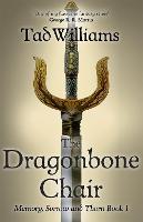 The Dragonbone Chair: Memory, Sorrow & Thorn Book 1 - Memory, Sorrow & Thorn (Paperback)