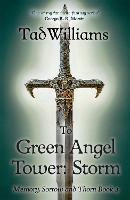 To Green Angel Tower: Storm: Memory, Sorrow & Thorn Book 4 - Memory, Sorrow & Thorn (Paperback)