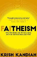 Faitheism: Why Christians and Atheists have more in common than you think (Paperback)