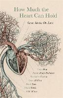 How Much the Heart Can Hold: Seven Stories on Love (Hardback)