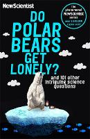 Do Polar Bears Get Lonely?: And 101 Other Intriguing Science Questions (Paperback)
