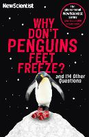 Why Don't Penguins' Feet Freeze?: And 114 Other Questions (Paperback)
