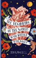 The Beginning of the World in the Middle of the Night: an enchanting collection of modern fairy tales (Hardback)