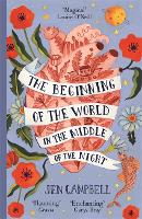 The Beginning of the World in the Middle of the Night: an enchanting collection of modern fairy tales (Paperback)