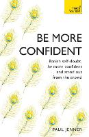 Be More Confident: Banish self-doubt, be more confident and stand out from the crowd (Paperback)