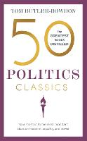 50 Politics Classics: Your Shortcut to the Most Important Ideas on Freedom, Equality and Power (Paperback)