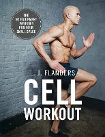 Cell Workout: At home, no equipment, bodyweight exercises and workout plans for your small space (Paperback)