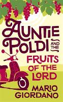 Auntie Poldi and the Fruits of the Lord: Sicily's most charming detective is back for another adventure (Hardback)