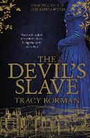 The Devil's Slave: the highly-anticipated sequel to The King's Witch - The King's Witch Trilogy (Hardback)