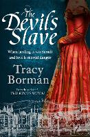 The Devil's Slave: the highly-anticipated sequel to The King's Witch - The King's Witch Trilogy (Paperback)