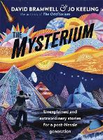 The Mysterium: Unexplained and extraordinary stories for a post-Nessie generation (Hardback)