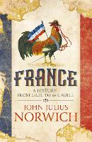 France: A History: from Gaul to de Gaulle (Hardback)