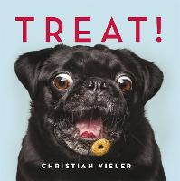 Treat!: DOGS CATCHING TREATS: THE FUNNIEST DOG BOOK OF THE YEAR (Hardback)