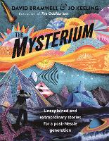 The Mysterium: Unexplained and extraordinary stories for a post-Nessie generation (Paperback)