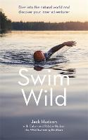 Swim Wild: Dive into the natural world and discover your inner adventurer (Paperback)