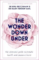 The Wonder Down Under: A User's Guide to the Vagina (Paperback)