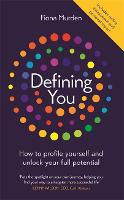 Defining You: How to profile yourself and unlock your full potential - SELF DEVELOPMENT BOOK OF THE YEAR (Hardback)