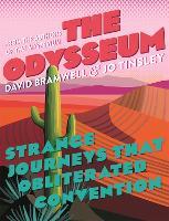 The Odysseum: Strange journeys that obliterated convention (Hardback)