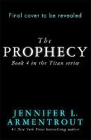 The Prophecy: The Titan Series Book 4 - The Titan Series (Paperback)
