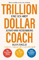 Trillion Dollar Coach: The Leadership Handbook of Silicon Valley's Bill Campbell (Paperback)