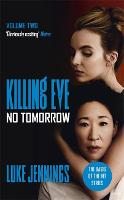 No Tomorrow - Killing Eve series (Hardback)