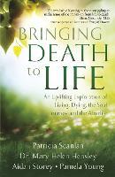 Bringing Death to Life