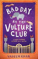 Bad Day at the Vulture Club: Baby Ganesh Agency Book 5 - Baby Ganesh Agency (Hardback)