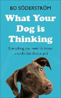 What Your Dog Is Thinking: Everything you need to know to understand your pet (Paperback)