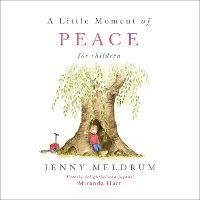 A Little Moment of Peace for Children - Little Moments for Children (Hardback)