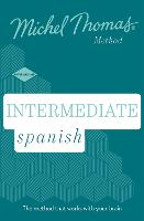 Intermediate Spanish New Edition (Learn Spanish with the Michel Thomas Method): Intermediate Spanish Audio Course (CD-Audio)