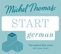 Start German New Edition (Learn German with the Michel Thomas Method): Beginner German Audio Taster Course (CD-Audio)
