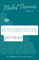 Intermediate German New Edition (Learn German with the Michel Thomas Method): Intermediate German Audio Course (CD-Audio)