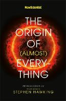 New Scientist: The Origin of (almost) Everything (Paperback)