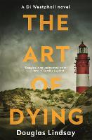 The Art of Dying: An eerie Scottish murder mystery (DI Westphall 3) - DI Westphall (Paperback)