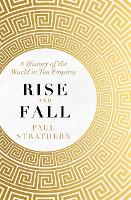 Rise and Fall: A History of the World in Ten Empires (Hardback)