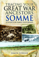 Tracing Your Great War Ancestors: The Somme (Paperback)