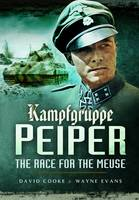 Kampfgruppe Peiper: The Race for the Meuse (Paperback)