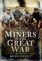 Miners in the Great War (Hardback)
