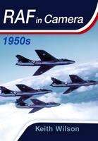 RAF in Camera: 1950s (Hardback)