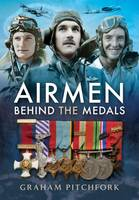 Air Men Behind the Medals (Hardback)