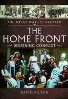 The Great War Illustrated - The Home Front (Hardback)