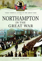 Northampton in the Great War (Paperback)