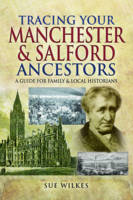 Tracing Your Manchester and Salford Ancestors (Paperback)