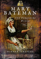 The Yorkshire Witch: The Life and Trial of Mary Bateman (Paperback)