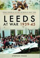 Leeds at War 1939 - 1945 (Paperback)