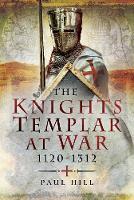 The Knights Templar at War 1120 -1312
