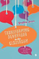 Transforming Behaviour in the Classroom: A solution-focused guide for new teachers (Hardback)
